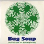 Waterbug Records: 1997, Bug Soup, jacket front scan