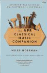 #8m -- Hoffman The NPR Classical Music Companion: An Essential Guide for Enlightened Listening, 1997