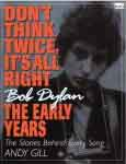 #0002 -- Gill, Andy Don't Think Twice, It's All Right: Bob Dylan, the Early Years (1961-1969)