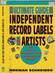 #ez -- Schreiber, Norman The Ultimate Guide to Independent Record Artists and Labels