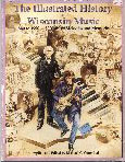 #ir -- Corenthal, Michael G. The Illustrated History of Wisconsin Music: 1840-1990 - 150 Years of Melodies and Memories