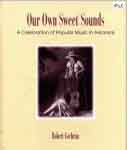 #sx -- Cochran, Robert Our Own Sweet Sounds, 1st ed., 1996